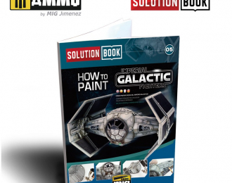 SOLUTION BOOK. HOW TO PAINT IMPERIAL GALACTIC FIGHTERS (Multilingua